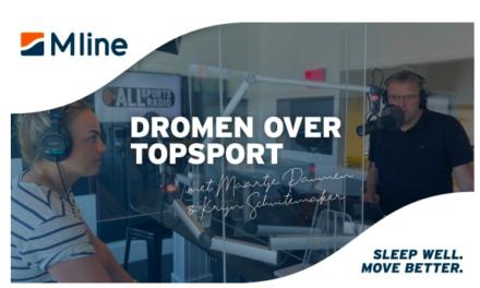 M line en ALLsportsradio maken podcastserie Dromen Over Topsport